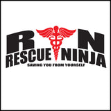 ADULT NURSE T-SHIRT • RN: Rescue Ninja- Saving you from Yourself! LOL!-ASST-4435 - Rhino Junction Apparel - 1