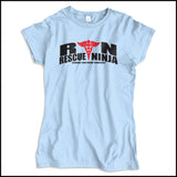 JUNIORS NURSE T-SHIRT • RN: Rescue Ninja- Saving you from Yourself! LOL!-JSST-4435 - Rhino Junction Apparel - 3