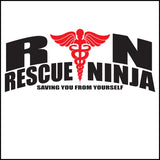 JUNIORS NURSE T-SHIRT • RN: Rescue Ninja- Saving you from Yourself! LOL!-JSST-4435 - Rhino Junction Apparel - 1