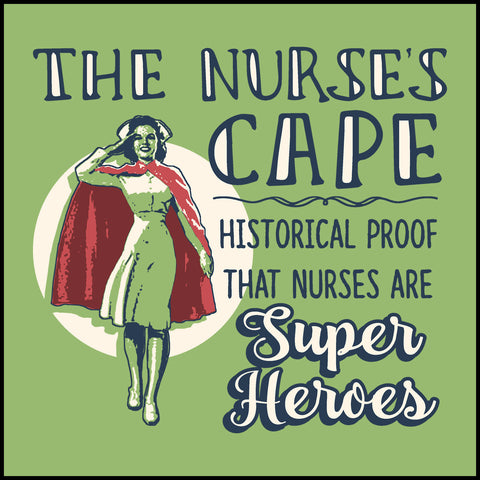 ADULT NURSE T-SHIRT • Nurse's Cape =Proof Nurses are Super Heroes!-ASST-4436 - Rhino Junction Apparel - 1