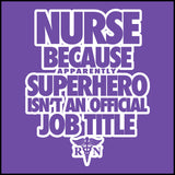 MISSY NURSE T-SHIRT • NURSE...Because SUPER HERO isn't a Job Title. -MSST-4439 - Rhino Junction Apparel - 1