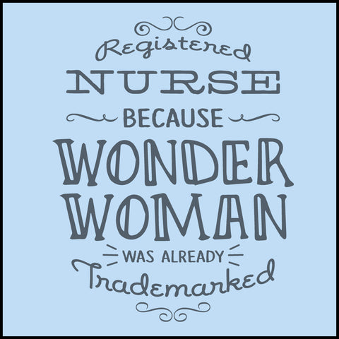 ADULT NURSE T-SHIRT • NURSE: because WONDER WOMAN was Trademarked • ASST-4443 - Rhino Junction Apparel - 1