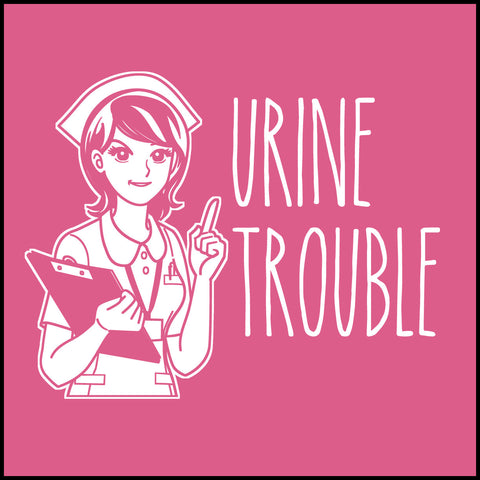 ADULT NURSE T-SHIRT • URINE TROUBLE! • Funny Nurse Tee! LMAO! - ASST-4444 - Rhino Junction Apparel - 1