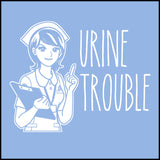 MISSY NURSE T-SHIRT • URINE TROUBLE! • Funny Nurse Tee! LMAO! - MSST-4444 - Rhino Junction Apparel - 1