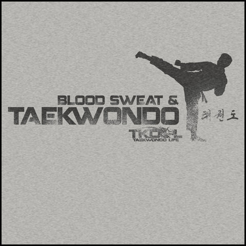 Favorite Guys TAE KWON DO T-SHIRT  - Blood Sweat & TaeKwonDo Design! - AST417 - Rhino Junction Apparel - 1