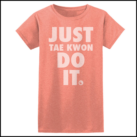 "TAEKWONDO T-SHIRT Front Print -  ""Just Tae Kwon Do it!"" Text- JST435 - Rhino Junction Apparel - 4"