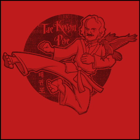 POETRY IN MOTION- TAEKWONDO T-SHIRT- TAE KWON POE ( EDGAR ALLAN) - AST447 - Rhino Junction Apparel - 1