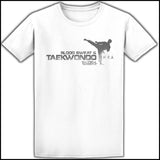 Favorite Guys TAE KWON DO T-SHIRT  - Blood Sweat & TaeKwonDo Design! - AST417 - Rhino Junction Apparel - 2