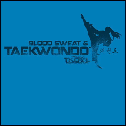 Favorite Ladies TAE KWON DO T-SHIRT  - Blood Sweat & TaeKwonDo Design! -MST418 - Rhino Junction Apparel - 1