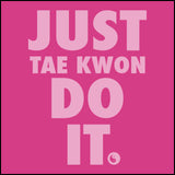 "TAEKWONDO T-SHIRT Front Print -  ""Just Tae Kwon Do it!"" Text- JST435 - Rhino Junction Apparel - 2"