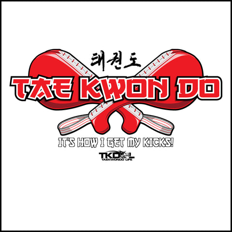 Getting My Kicks! TAEKWONDO T-SHIRT - Crossed Paddles Design TKD- ASST443 - Rhino Junction Apparel - 1