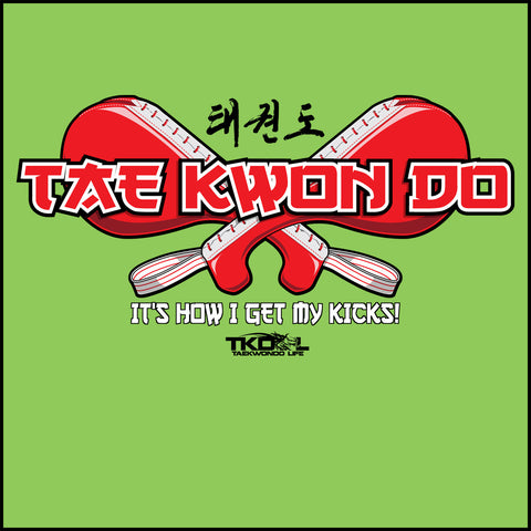 Getting My Kicks! TAEKWONDO T-SHIRT - Crossed Paddles Design TKD- MSST443 - Rhino Junction Apparel - 1
