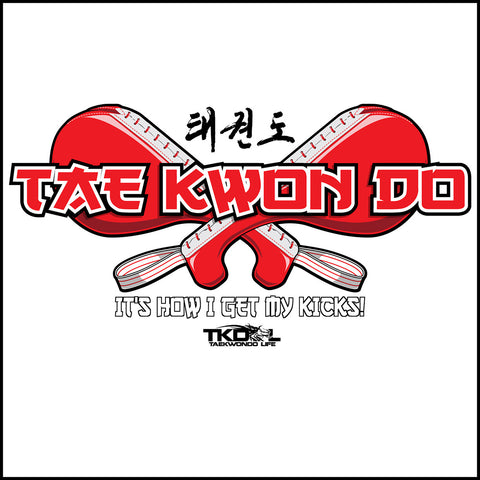 Getting My Kicks! TAEKWONDO T-SHIRT - Crossed Paddles Design TKD- YSST443 - Rhino Junction Apparel - 1