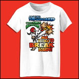 BOARD BREAKING T-Shirt! Karate-TKD-Kung Fu-Jiu-Jitsu-Martial Arts - I BREAK BOARDS!- MST448 - Rhino Junction Apparel - 1