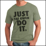 "TAEKWONDO T-SHIRT Front Print -  ""Just Tae Kwon Do it!"" Text- AST435 - Rhino Junction Apparel - 3"