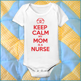 Nurse Design Onesie • KEEP CALM my MOM is a NURSE• Classic Design!- WNZ-4453 - Rhino Junction Apparel - 1