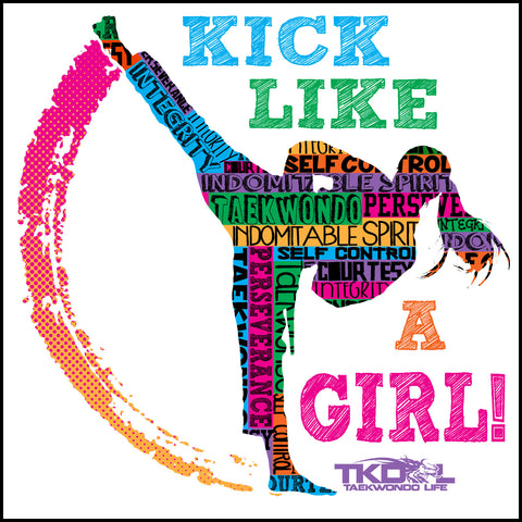 GIRL KICK! - TAEKWONDO T-SHIRT -Yes!- Kick Like a Girl! -YGLS-419 - Rhino Junction Apparel - 1