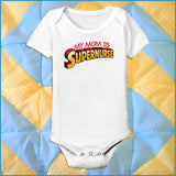Nurse Design Onesie •My Mom is SUPERNURSE!•  Free Shipping All Orders   - WNZ-4457 - Rhino Junction Apparel - 1