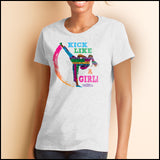 GIRL KICK! - TAEKWONDO T-SHIRT -Yes!- Kick Like a Girl! -MST-419 - Rhino Junction Apparel - 2