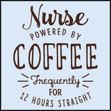 NURSES-LADIES LONG SLEEVE  • NURSES -POWERED BY COFFEE! FREE SHIPPING!- LLST-4429 - Rhino Junction Apparel - 1