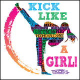 KICK LIKE A GIRL! Awesome Graphic! Our Best Selling Taekwondo T-Shirt -ASST-419 - Rhino Junction Apparel - 2