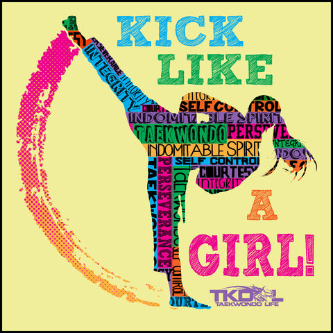 GIRL KICK! - TAEKWONDO T-SHIRT -Yes!- Kick Like a Girl! -MST-419 - Rhino Junction Apparel - 1