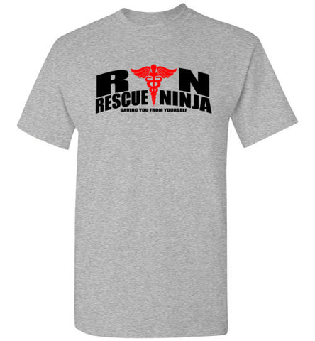 ADULT NURSE T-SHIRT • RN: Rescue Ninja- Saving you from Yourself! LOL!-ASST-4435