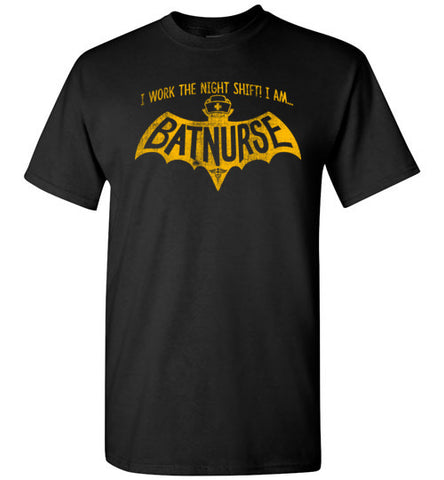 ADULT NURSE T-SHIRT- • I AM BAT NURSE! • I Work The Night Shift!- ASST-4405