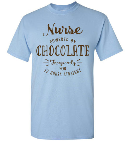 ADULT NURSE T-SHIRT • NURSE: POWERED BY CHOCOLATE! • Free Shipping! - ASST-4428