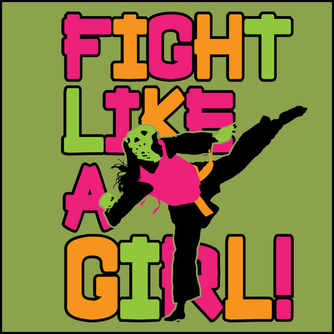 Fight Like Girl!-Taekwondo Karate Kung Fu Jiu-Jitsu MMA Tshirt  -YGSS434 - Rhino Junction Apparel - 1
