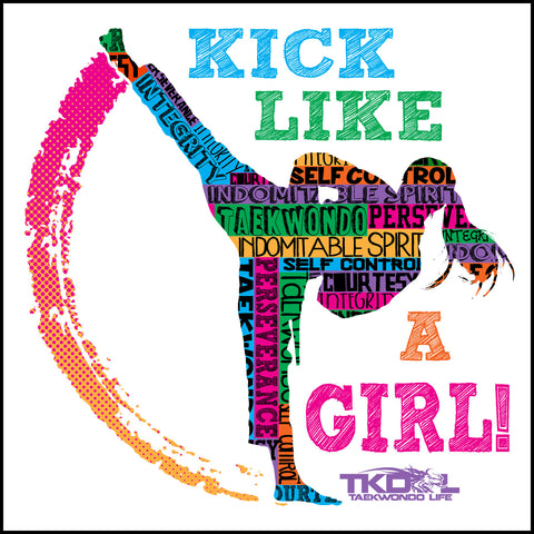 GIRL KICK! - TAEKWONDO GRAPHIC TEE -Kick Like a Girl! -JSST419 - Rhino Junction Apparel - 1