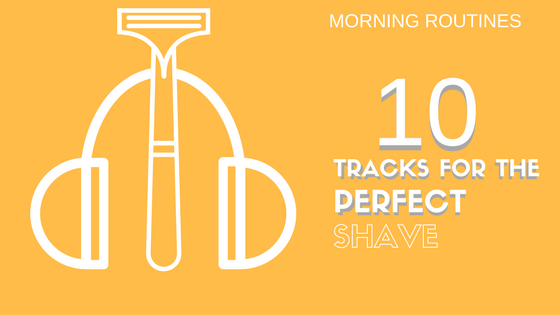The Top 10 Tracks To Add To Your Shaving Routine