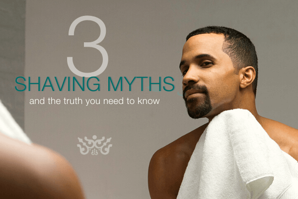 3 Lies You've Believed About Shaving And The Truth You Need to Know