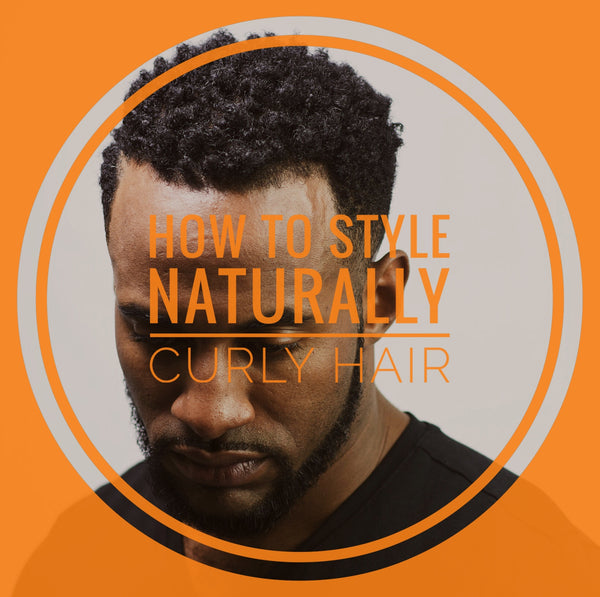 How To Naturally Style Curly Hair for Black Men