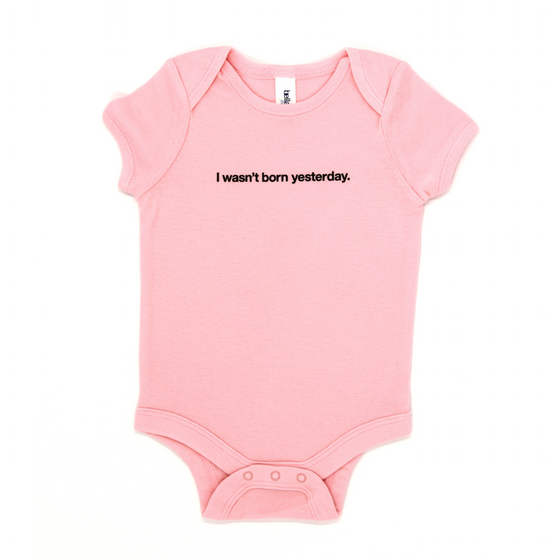 Snugfits - Onesie - 3 Colours - I Wasn't Born Yesterday - Along Came Baby, Ltd - 1