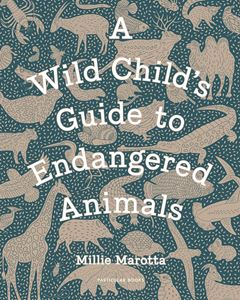 A Wild Child's Guide to Endangered Animals