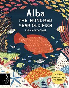 Alba the One Hundred Year Old Fish