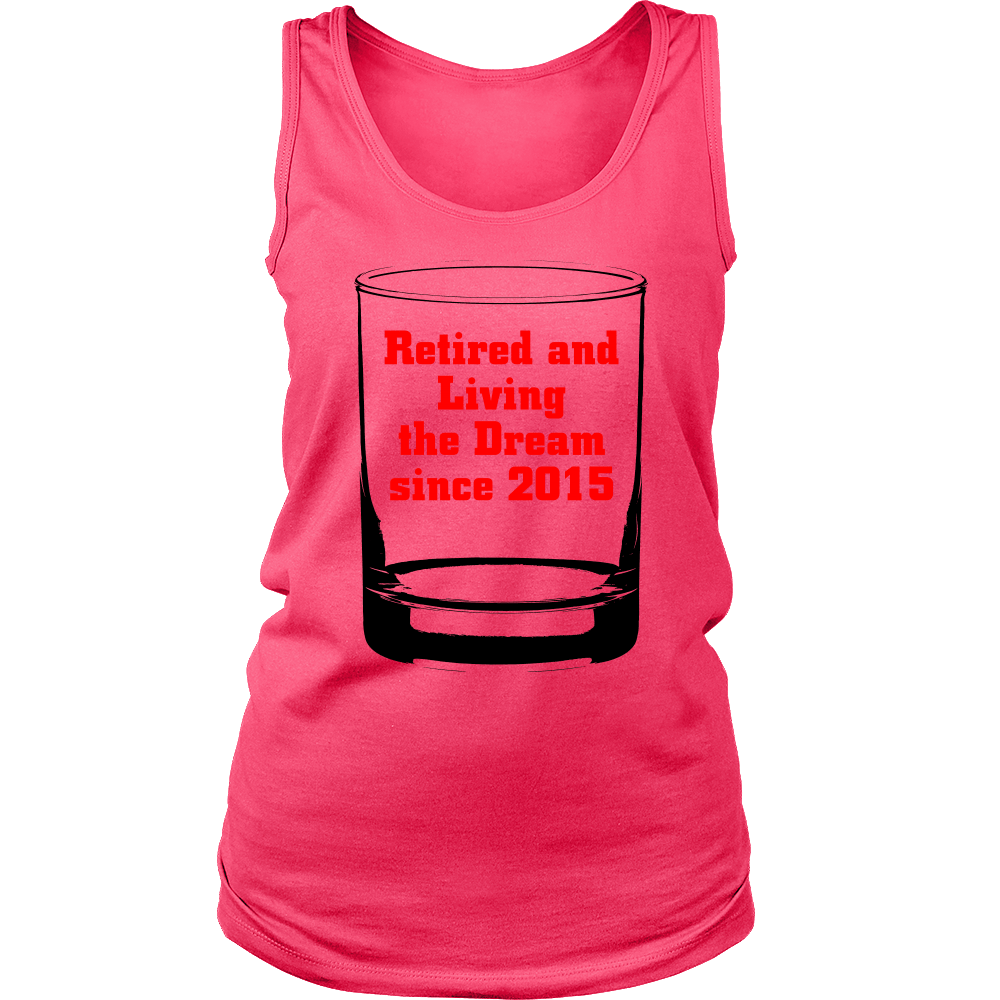 Retired And Living The Dream Since 2015 Women Tank Top T Shirt Tee - creative watcher