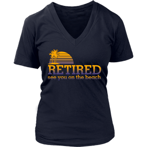 Retired See You On The Beach Women V Neck T Shirt - creative watcher