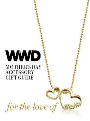 Women's Wear Daily - Mother's Day Gift Guide