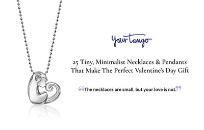 Your Tango - Tiny, Minimalist Necklaces & Pendants That Make The Perfect Valentine's Gift