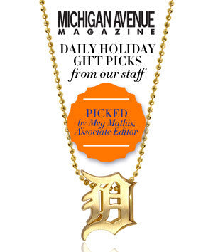 Michigan Avenue Magazine - Daily Holiday Gift Picks From Our Staff