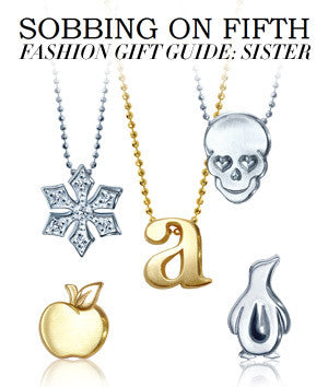 Sobbing on Fifth blog - Fashion Gift Guide: Sister