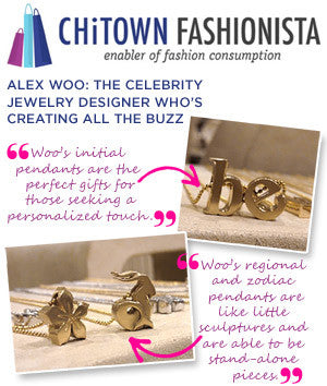 ChiTown Fashionista - Alex Woo: The Celebrity Jewelry Designer Who's Creating all the Buzz
