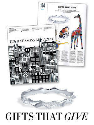 Four Seasons Magazine: Gifts That Give