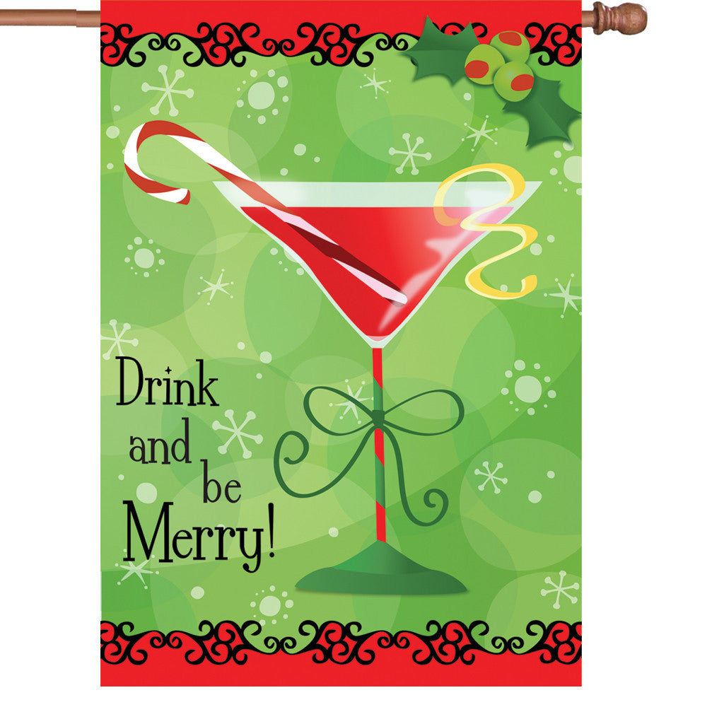 28 in. Christmas House Flag - Drink and Be Merry