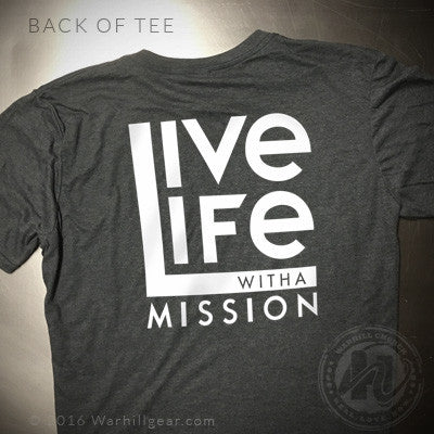 LIVE LIFE WITH A MISSION short sleeve T-Shirt