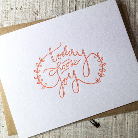 Today Choose Joy Letterpress Card