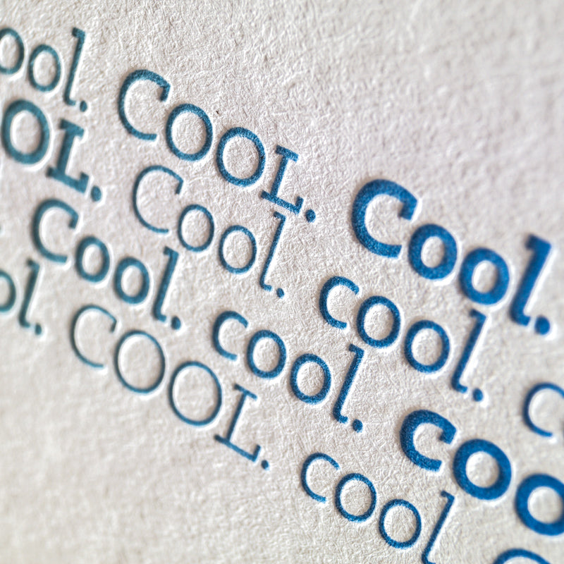 Cool. Cool. Cool. Cool. Letterpress Card