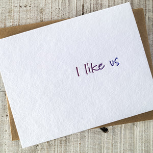 I Like Us Letterpress Card